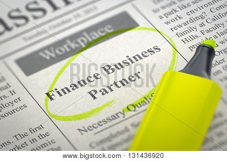 Finance Business Partner. Newspaper with the Vacancy, Circled with a Yellow Highlighter. Blurred Image with Selective focus. Hiring Concept. 3D Illustration.