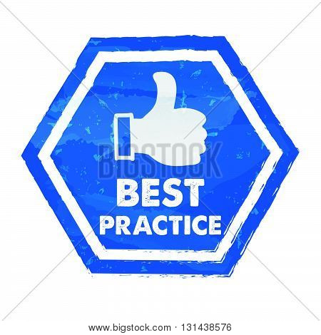 best practice with thumb up sign in blue grunge hexagon, vector
