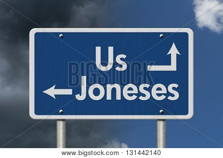 Keeping up with the Joneses Blue Road Sign with text Us and Joneses with bright and stormy sky background, 3D Illustration