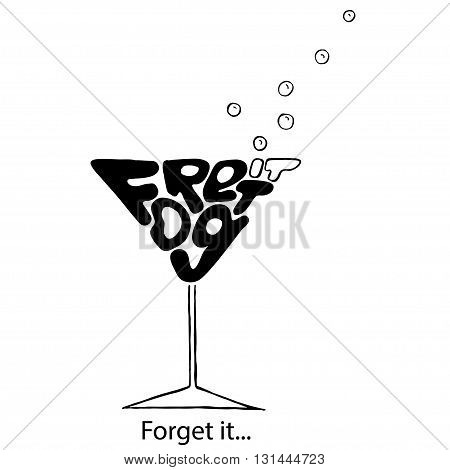 Motivation and inspiration vector illustration with lettering quote. Vintage style typography poster. Martini glass. Alcoholc cocktail