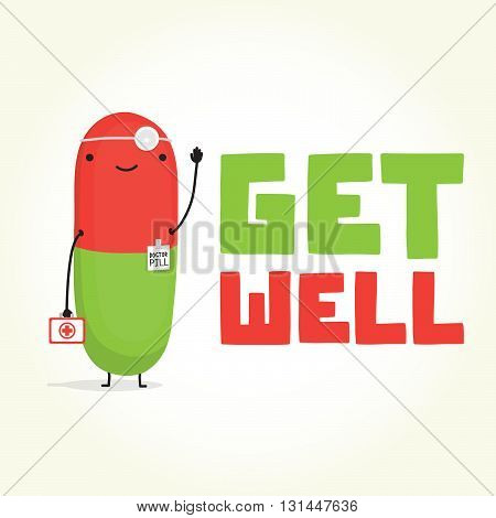 Get well with Doctor Pill vector illustration poster