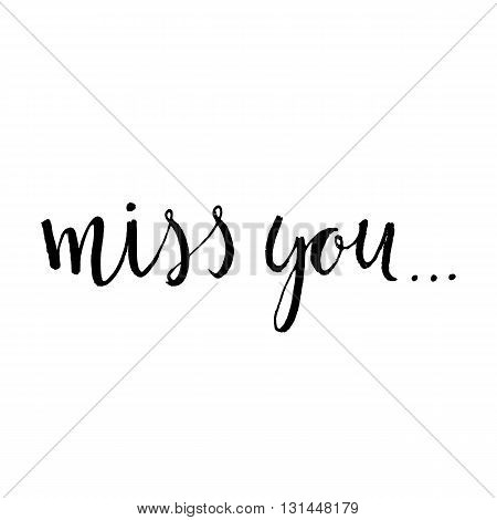 miss you hand lettering. scalable and editable vector illustration.