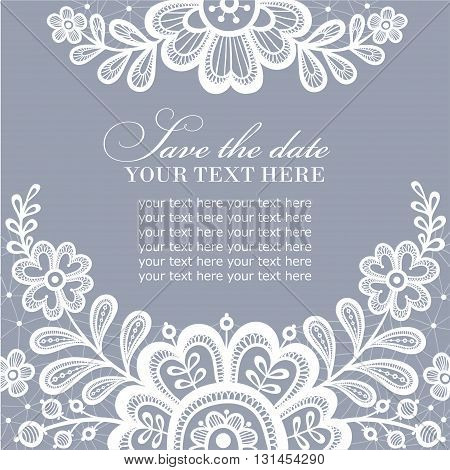 Elegant greeting card or wedding invitation with lace ornament. Lace background with a place for text. White lace vector design.