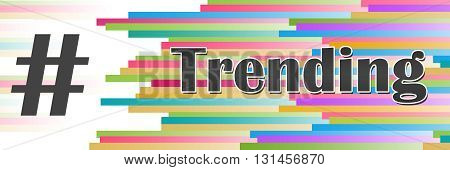 Trending  concept image with text and hash symbols.