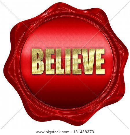 believe, 3D rendering, a red wax seal
