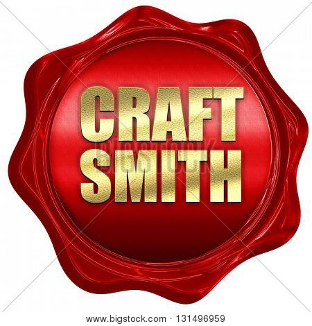 craft smith, 3D rendering, a red wax seal