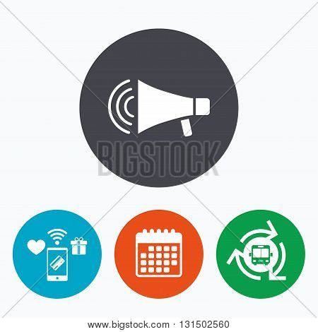 Megaphone sign icon. Loudspeaker strike symbol. Mobile payments, calendar and wifi icons. Bus shuttle.