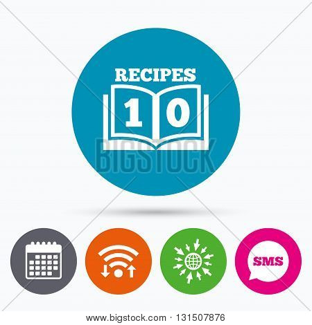 Wifi, Sms and calendar icons. Cookbook sign icon. 10 Recipes book symbol. Go to web globe.
