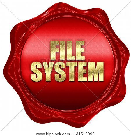 file system, 3D rendering, a red wax seal