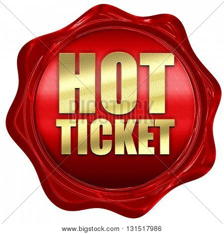 hot ticket, 3D rendering, a red wax seal