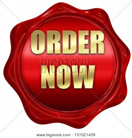 Order now sign, 3D rendering, a red wax seal
