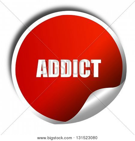 addict, 3D rendering, a red shiny sticker