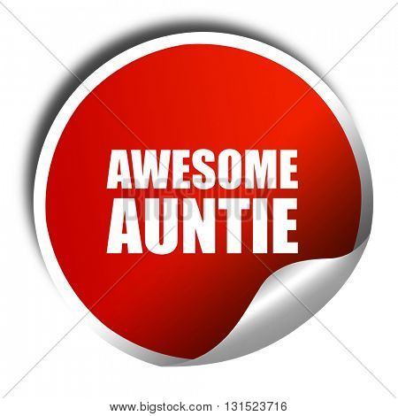 awesome auntie, 3D rendering, a red shiny sticker