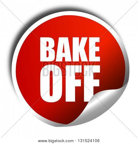 bake off, 3D rendering, a red shiny sticker