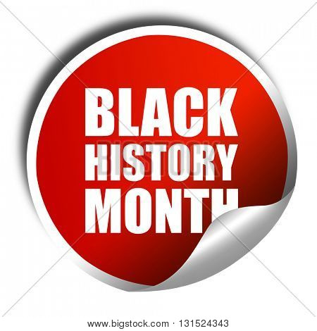 black history month, 3D rendering, a red shiny sticker
