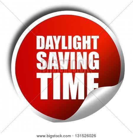 daylight saving time, 3D rendering, a red shiny sticker