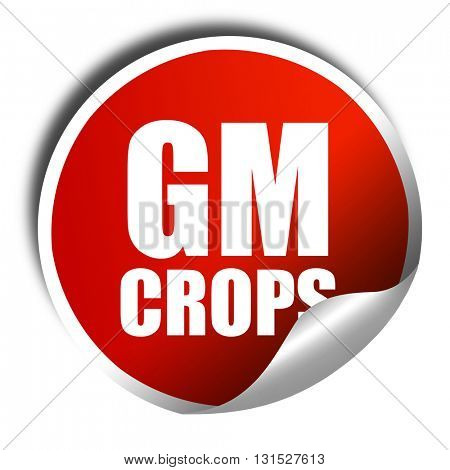 gm crops, 3D rendering, a red shiny sticker