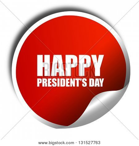 happy president's day, 3D rendering, a red shiny sticker