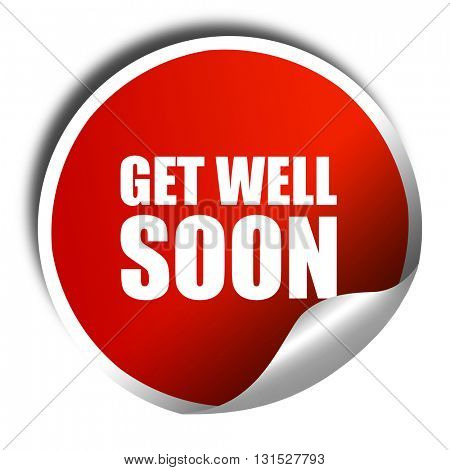 get well soon, 3D rendering, a red shiny sticker