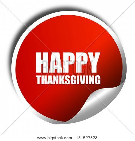 happy thanksgiving, 3D rendering, a red shiny sticker