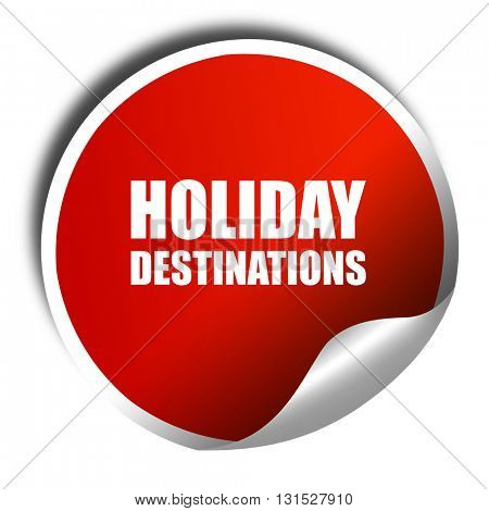 holiday destinations, 3D rendering, a red shiny sticker