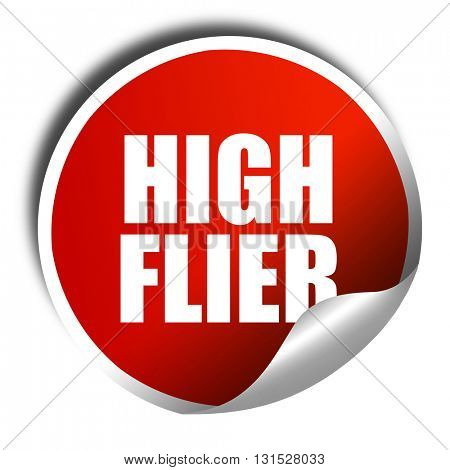 high flier, 3D rendering, a red shiny sticker