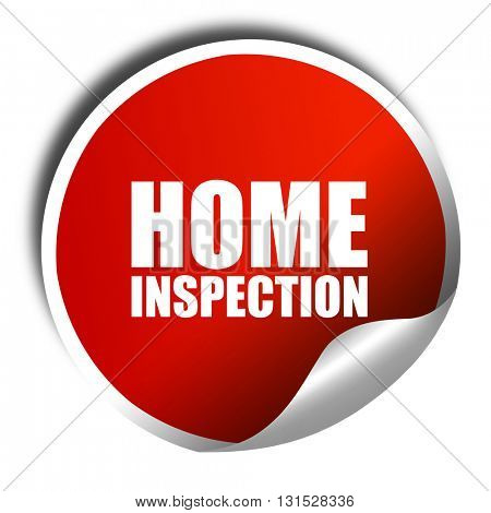 home inspection, 3D rendering, a red shiny sticker