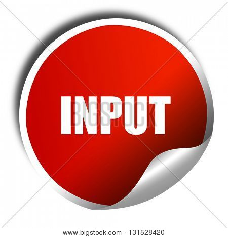 input, 3D rendering, a red shiny sticker