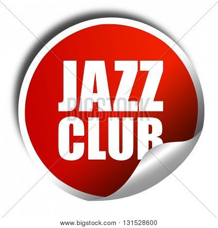 jazz club, 3D rendering, a red shiny sticker