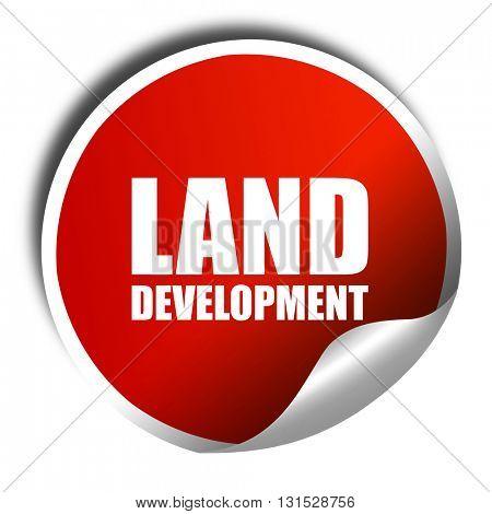 land development, 3D rendering, a red shiny sticker