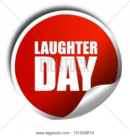 laugher day, 3D rendering, a red shiny sticker