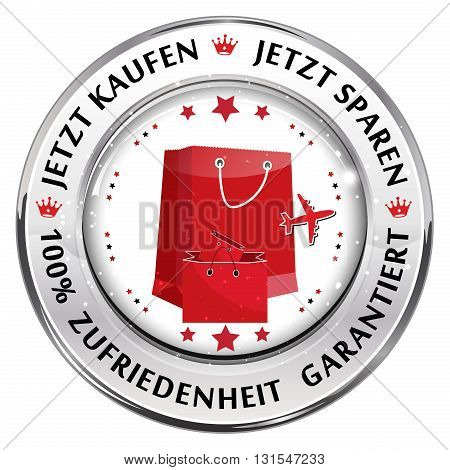 Buy Now; Save Now. 100% Satisfaction Guaranteed (German language) - German button / label for retail industry.