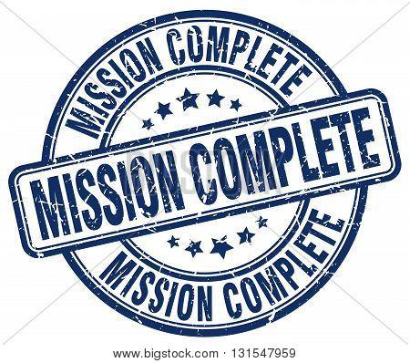 mission complete blue grunge round vintage rubber stamp.mission complete stamp.mission complete round stamp.mission complete grunge stamp.mission complete.mission complete vintage stamp.