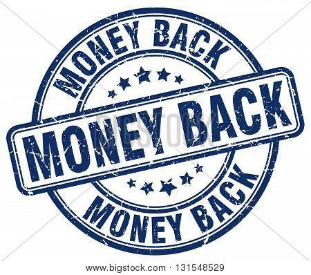 money back blue grunge round vintage rubber stamp.money back stamp.money back round stamp.money back grunge stamp.money back.money back vintage stamp.