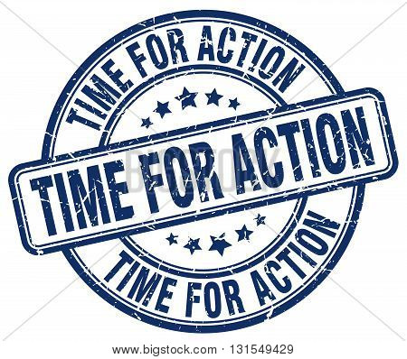 Time For Action Blue Grunge Round Vintage Rubber Stamp.time For Action Stamp.time For Action Round S