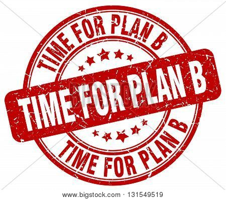 Time For Plan B Red Grunge Round Vintage Rubber Stamp.time For Plan B Stamp.time For Plan B Round St