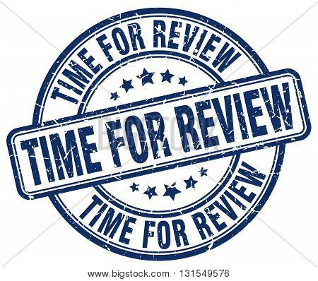 Time For Review Blue Grunge Round Vintage Rubber Stamp.time For Review Stamp.time For Review Round S