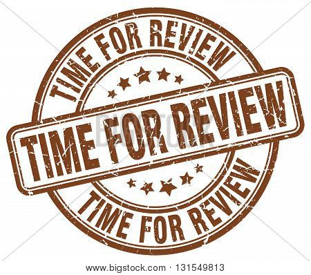 Time For Review Brown Grunge Round Vintage Rubber Stamp.time For Review Stamp.time For Review Round