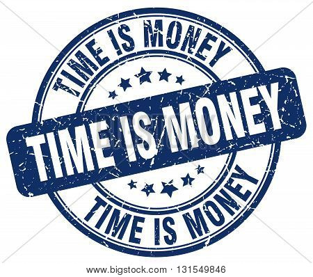 Time Is Money Blue Grunge Round Vintage Rubber Stamp.time Is Money Stamp.time Is Money Round Stamp.t