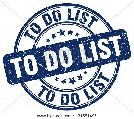 To Do List Blue Grunge Round Vintage Rubber Stamp.to Do List Stamp.to Do List Round Stamp.to Do List