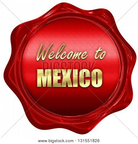 Welcome to mexico, 3D rendering, a red wax seal