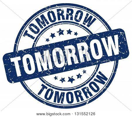 Tomorrow Blue Grunge Round Vintage Rubber Stamp.tomorrow Stamp.tomorrow Round Stamp.tomorrow Grunge