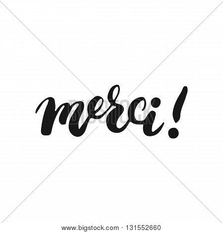 Hand drawn typography lettering phrase Merci isolated on the white background. Fun calligraphy for typography greeting and invitation card or t-shirt print design.