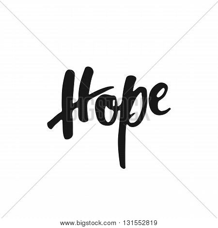 Hand drawn typography lettering phrase Hope isolated on the white background. Fun calligraphy for typography greeting and invitation card or t-shirt print design.