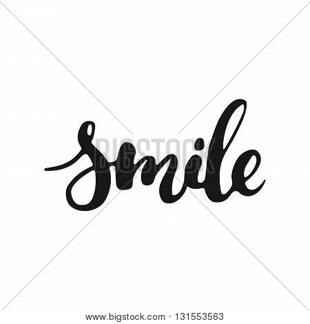 Smile - hand drawn lettering phrase isolated on the white background. Fun brush ink inscription for photo overlays typography greeting card or t-shirt print flyer poster design.