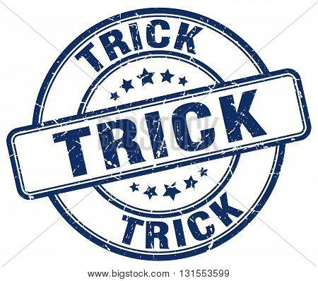 Trick Blue Grunge Round Vintage Rubber Stamp.trick Stamp.trick Round Stamp.trick Grunge Stamp.trick.