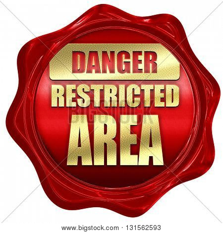 Restricted area sign, 3D rendering, a red wax seal