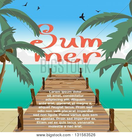 Summer vacation concept background with space for text. Sea landscape summer beach old wooden pier palms. Summer background on beach with pier. Vector cartoon flat illustration