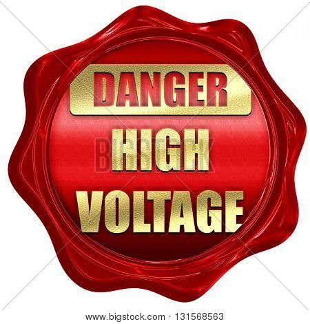 high voltage sign, 3D rendering, a red wax seal