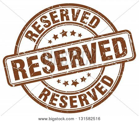 reserved brown grunge round vintage rubber stamp.reserved stamp.reserved round stamp.reserved grunge stamp.reserved.reserved vintage stamp.